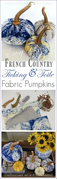 CONFESSIONS OF A PLATE ADDICT: French Country Ticking and Toile Fabric Pumpkins