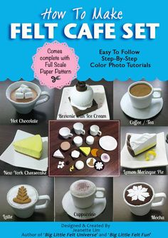 How To Make Felt Cafe Barista Play Set (Felt Patterns & Tutorials): Cappuccino, Hot Chocolate with Marshmallow, Coffee, Tea, Mocha, Latte, Lemon Meringue Pie, Brownie, Cheesecake