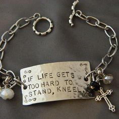 If Life Gets Too Hard to Stand Kneel Handstamped by WireNWhimsy, $32.00
