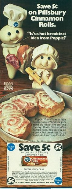 A Hot Breakfast Idea From PoppieIt's rare to see Poppin' Fresh (the Pillsbury Doughboy) in an ad with his wife Poppie. But, as was revealed in this 1973 ad, it turns out Pillsbury Cinnamon Rolls were. Retro Advertising, Retro Ads, Vintage Advertisements, Vintage Ads, Vintage Images, Vintage Posters, Vintage Prints, Vintage Food, Retro Food