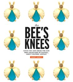 the bees knees. catch the love for our new collection of playful, insect inspired jewelry. shop now.