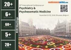 35th International Conference on #Psychiatry & #Psychosomatic_Medicine November 01-02, 2018 Brussels, Belgium Brussels Belgium, Psychiatry, Workshop, Engineering, Conference, November, Science, Technology, Medicine