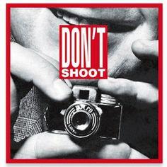 Barbara Kruger Don't Shoot, 2013