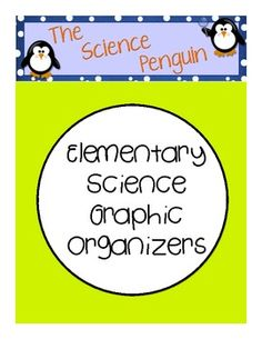 Elementary Science Graphic Organizers | The Science Penguin | {2-5}