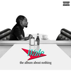 Wale – The Album About Nothing (Cover #3)