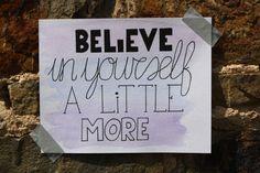 Handlettering inpiratie - Inspirerende quotes, believe in yourself a little Believe In You, Quotes, Blog, Quotations, Blogging, Quote, Shut Up Quotes