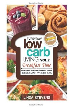 Low Carb Living Breakfast Time: 30 Delicious Low Carb Breakfast Recipes to Kick-Start Weight Loss (Volume 2) - http://sleepychef.com/low-carb-living-breakfast-time-30-delicious-low-carb-breakfast-recipes-to-kick-start-weight-loss-volume-2/