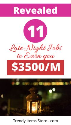 Do you want to make an extra $3500 without breaking a sweat,well,here is our list of 11 Late Night Jobs you can try.