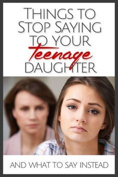 Five Things to Stop Saying to Your Teenage Daughter | BonBon Break