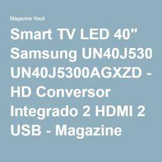 "Smart TV LED 40"" Samsung UN40J5300AGXZD - HD Conversor Integrado 2 HDMI 2 USB - Magazine Brsousa"