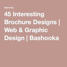 45 Interesting Brochure Designs | Web & Graphic Design | Bashooka