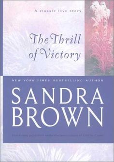 The Thrill of Victory (Brown, Sandra) by Sandra Brown http://www.amazon.com/dp/1551666723/ref=cm_sw_r_pi_dp_cNgoub1231WE5