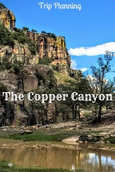 Planning a trip through The Copper Canyon in Mexico? Here's all the planning tips you'll need including setting a budget, choosing a route and safety.
