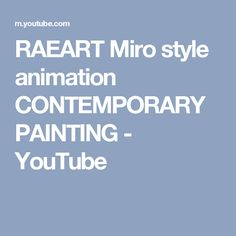 RAEART Miro style animation CONTEMPORARY PAINTING - YouTube
