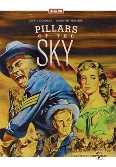 Pillars of the Sky DVD-R (1956) Starring Dorothy Malone; Directed by George Marshall; Starring Ward Bond, Lee Marvin & Jeff Chandler; Universal $18.98 on OLDIES.com
