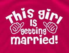 This girl is getting married Bride shirt wedding gift by lptshirt, $13.95