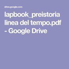 lapbook_preistoria linea del tempo.pdf - Google Drive Google Drive, 3, Geography, Teachers