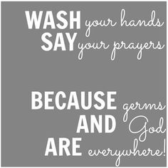 Free Bathroom Printables. Love this saying for a bathroom. Gonna have to get this one. Might just stencil it myself