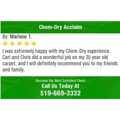 I was extremely happy with my Chem-Dry experience. Carl and Chris did a wonderful job on...