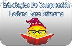 Estrategias de comprensión lectora para primaria - http://materialeducativo.org/estrategias-de-comprension-lectora-para-primaria/