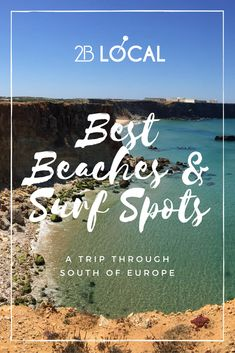 Best beaches and surf spots in the South of Europe - Portugal, Spain, France