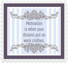Motivation is when your dreams put on work clothes. #quotes  www.facebook.com/... happy-quotes