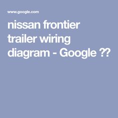 Nissan Frontier Trailer Wiring Diagram from i.pinimg.com