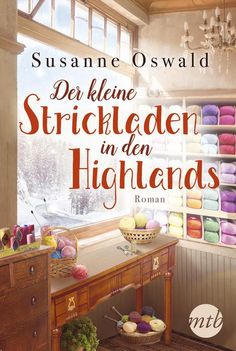 Buy Der kleine Strickladen in den Highlands: Ein Familienroman. Mit kreativen Strickanleitungen by Susanne Oswald and Read this Book on Kobo's Free Apps. Discover Kobo's Vast Collection of Ebooks and Audiobooks Today - Over 4 Million Titles!