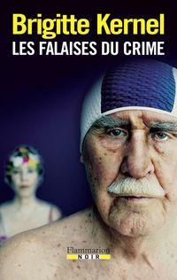 Les Falaises du crime - Brigitte Kernel - Babelio