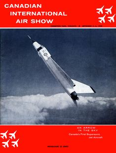 1958 Air Show Programme Cover I Am Canadian, Canadian History, Avro Arrow, All About Canada, Event Posters, Experimental Aircraft, Racing Events, Air Lines, Cultural Events
