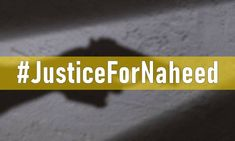 Justice for Naheed Gul – Shot dead in Mirali, Waziristan