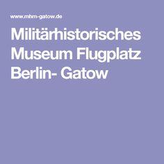 Militärhistorisches Museum Flugplatz Berlin- Gatow