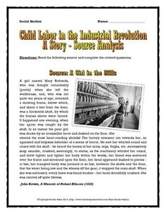 This 6 page package includes an engaging and eye-opening primary source about the dangers of child labor during the Industrial Revolution. The story centers on the outcome of a girl who was working in a factory during the Industrial Revolution. The source truly captures the realities of the dangerous working conditions for children during the Industrial Revolution.