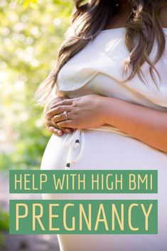 A High Risk & High BMI Pregnancy Image Description: Pregnant woman with long hair holding hands just above pregnancy bump. Yellow text with green background saying Help with High BMI Pregnancy Pregnancy Images, High Risk Pregnancy, Pregnancy Labor, Second Pregnancy, Trimesters Of Pregnancy, Pregnancy Months, Pregnancy Workout, Pregnancy Videos, Pregnancy Outfits