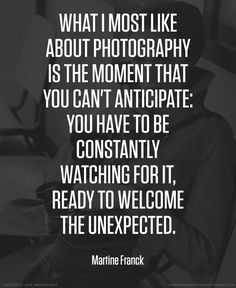Martine Franck photographer quote #photography #quotes
