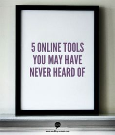 5 online tools you may have never heard of  Knew 3 of 5. But definitely interested in the other 2.