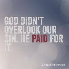 God paid for our sin