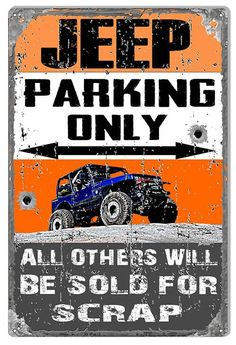 Garage Art Signs Jeep Parking Only Metal Sign Others Sold for Scrap Aged Reproduction Jeep Jk, Jeep Wrangler Yj, Jeep Wrangler Unlimited, Jeep Wrangler Accessories, Jeep Accessories, Volkswagen Golf Mk2, Jeep Decals, Parking, Advertising Signs
