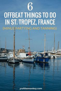 Beyond St Tropez nightlife is a guide to offbeat things to do in St. Tropez, France. This lists the top 6 things to do and attractions if you have only 24 hours in the French Riviera, Europe. A must read for foodies, romantics and those looking for off the beaten path, slow travel guides.