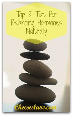 Top 5 Tips For Balancing Hormones Naturally via Cheeseslave. In the past few years, I've learned a lot about  balancing hormones naturally  with a healthy diet of traditional food and food supplements. Here's how!