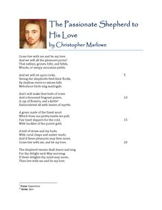 The Passionate Shepherd to His Love - Christopher Marlowe (my favorite poem- I love that beautiful collection of words cloaks the controversy of the poem and its creator!)