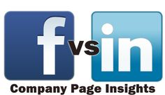 LinkedIn Versus Facebook Company Page Insights