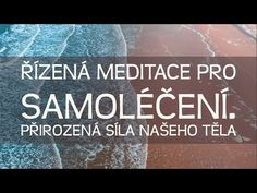 Samoléčení - Řízená meditace, 432Hz - pozitivní frekvence - YouTube Health Advice, Health Quotes, Ayurveda, Frozen Shoulder, Holistic Medicine, Trigger Points, Boxing Workout, Chiropractic, Tai Chi