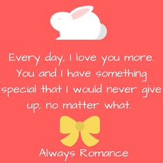 Everyday I love you more! I juss wanna be with you already every day side by side like it's supposed to be ! Love You More, You And I, My Love, Relationship Quotes, Relationships, Romance Quotes, Romance And Love, Best Love Quotes, Ups And Downs