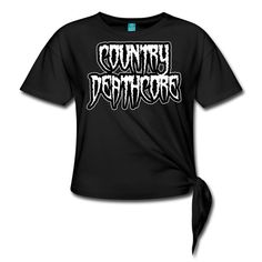 SICKIE THREADS   COUNTRY DEATHCORE - Womens Knotted T-Shirt Tshirt Knot, T Shirt, Unique Outfits, Comfortable Fashion, Knots, Unisex, Country, Shirt Ideas, Mens Tops