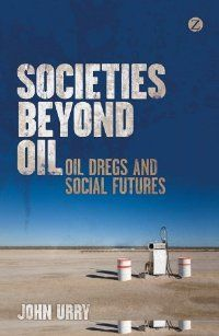 Societies Beyond Oil: Oil Dregs and Social Futures  This groundbreaking book, from a distinguished sociologist, examines the profound adjustments required to live in a world where oil is no longer an easily-available energy source. It considers what societies that are powering down would be like; what lessons can be learned from the past; will rationing systems or the market allocate scarce energy? Can virtual worlds solve energy problems? What levels of income and wellbeing would be...