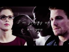 I'm giving up on you | oliver/felicity ~~~ great video! :D #Arrow #Olicity <3