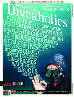 Scuba Diver - Issue 1 - 2014 : On a personal note, putting together this issue has definitely been the most taxing so far. Compiling the listings of dive operators in the world's best destinations (p.58) and getting the low-down on the tantalising places that there are still to visit, gave rise to an almost uncontrollable desire to grab my gear and just head off into the blue. But I resisted the impulse to become a scuba gypsy,...   More