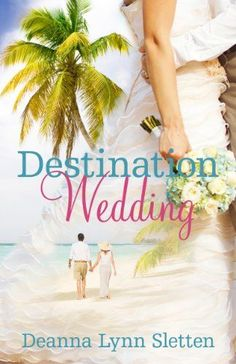 Destination Wedding ~ A Novel - http://www.justkindlebooks.com/destination-wedding-novel/