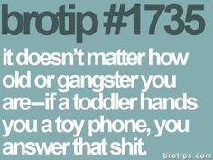 Haha! Brotips may not be my thing, but this made me LAUGH!